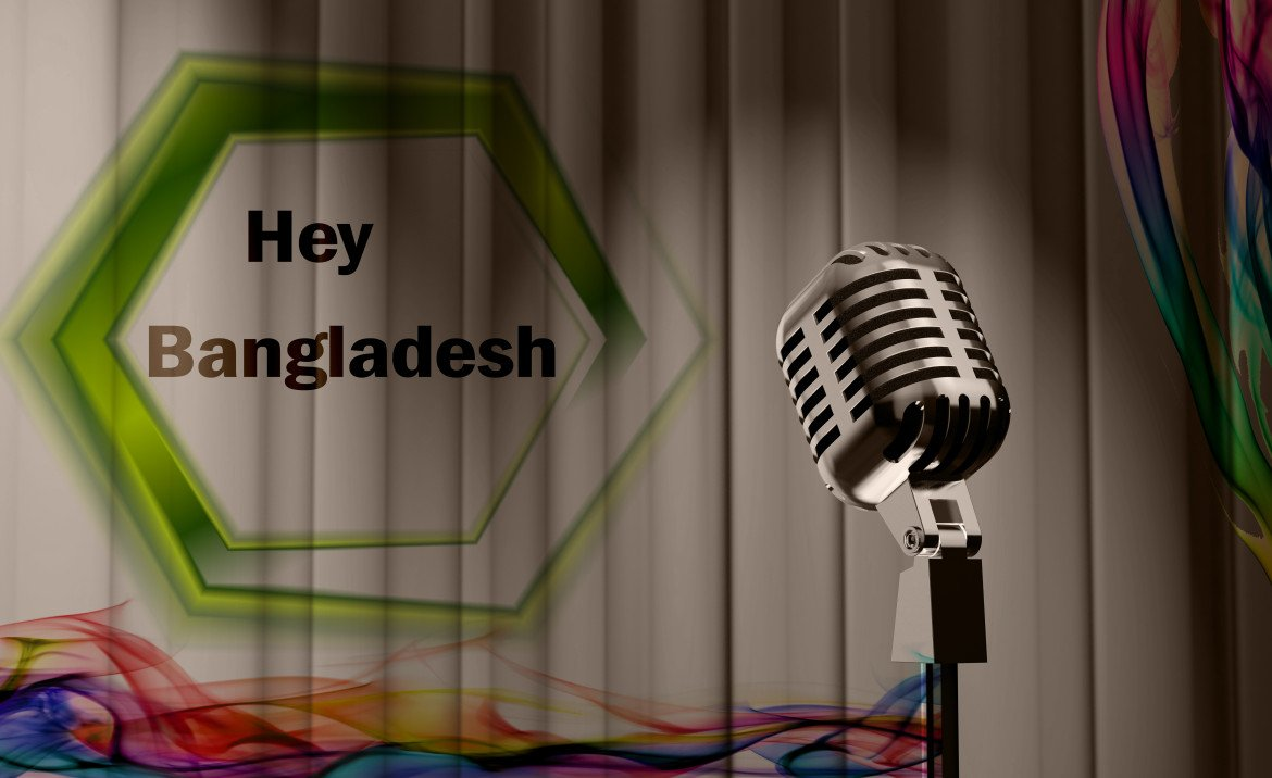 """Hey Bangladesh""Presented by e2d"