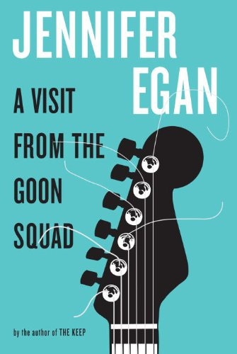 Jennifer Egan A Visit From the Goon Squad