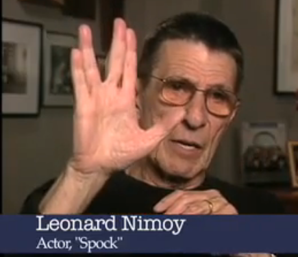 "Live long and prosper was the Vulcan greeting on Star Trek. (Leonard Nimoy on the Spock ""Star Trek"" Vulcan Salute - EMMYTVLEGENDS.ORG)"