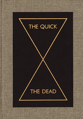The Quick and the Dead Peter Eleey Walker Art Center